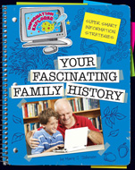 Super Smart Information Strategies: Your Fascinating Family History